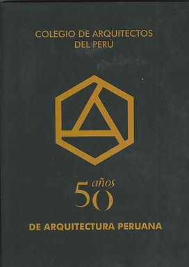 50 AÑOS DE ARQUITECTURA PERUANA