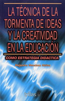 LA TÉCNICA DE LA TORMENTA DE IDEAS Y LA CREATIVIDAD EN LA EDUCACIÓN COMO ESTRATEGIA DIDÁCTICA