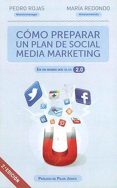 CÓMO PREPARAR UN PLAN DE SOCIAL MEDIA MARKETING EN UN MUNDO QUE YA ES 2.0