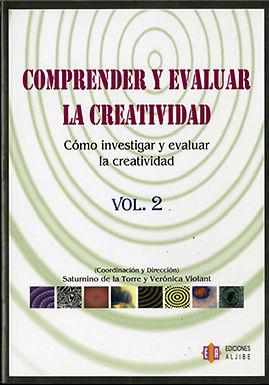 COMPRENDER Y EVALUAR LA CREATIVIDAD 2: CÓMO INVESTIGAR Y EVALUAR LA CREATIVIDAD