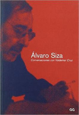 ALVARO SIZA: CONVERSACIONES CON VALDEMAR CRUZ