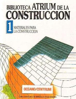 BIBLIOTECA ATRIUM DE LA CONSTRUCCIÓN: MATERIALES PARA LA CONSTRUCCIÓN