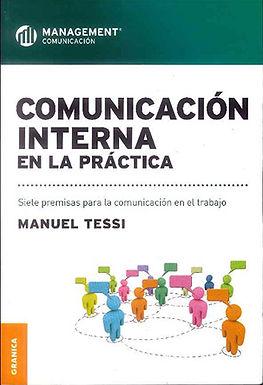 COMUNICACIÓN INTERNA EN LA PRÁCTICA: SIETE PREMISAS PARA LA COMUNICACIÓN EN EL TRABAJO