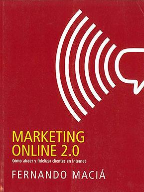 MARKETING ONLINE 2.0: CÓMO ATRAER Y FIDELIZAR CLIENTES EN INTERNET