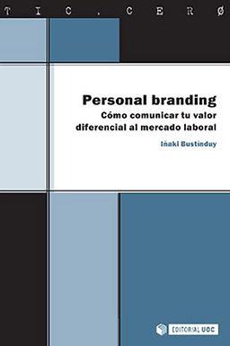 PERSONAL BRANDING: CÓMO COMUNICAR TU VALOR DIFERENCIAL AL MERCADO LABORAL