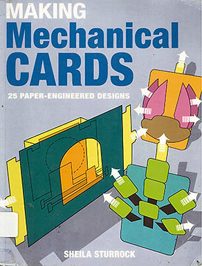 MAKING MECHANICAL CARDS: 25 PAPER-ENGINEERED DESIGN