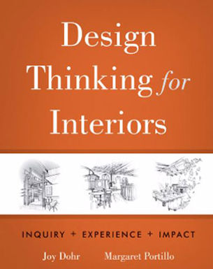 DESIGN THINKING FOR INTERIORS : INQUIRY, EXPERIENCE, IMPACT