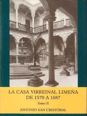 LA CASA VIRREINAL LIMEÑA DE 1570 A 1687