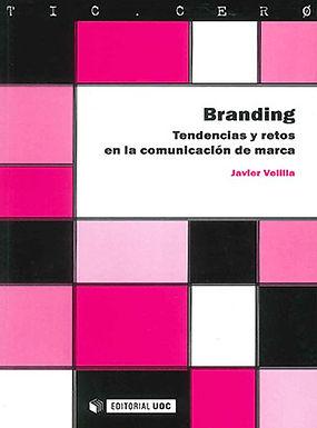 BRANDING: TENDENCIAS Y RETOS EN LA COMUNICACIÓN DE MARCA