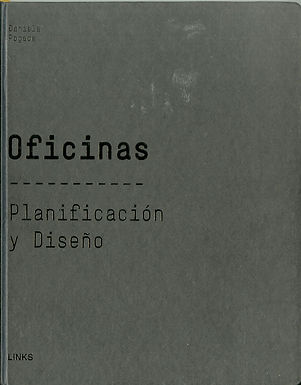 OFICINAS: PLANIFICACIÓN Y DISEÑO. CÓMO DISEÑAR ESPACIOS DE TRABAJO
