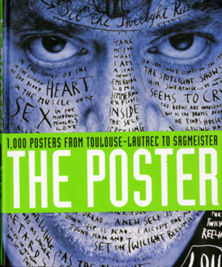THE POSTER. 1000 POSTERS FROM TOULOUSE-LAUTREC TO SAGMEISTER