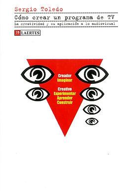 CÓMO CREAR UN PROGRAMA DE TELEVISIÓN: LA CREATIVIDAD Y SU APLICACIÓN A LO AUDIOVISUAL