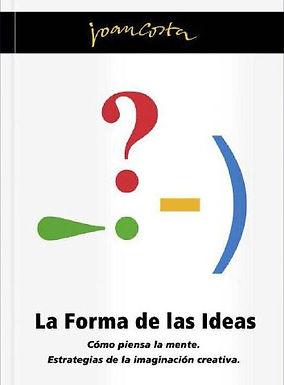 LA FORMA DE LAS IDEAS: CÓMO PIENSA LA GENTE. ESTRATEGÍAS DE LA IMAGINACIÓN CREATIVA