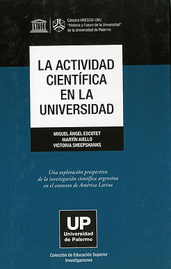 LA ACTIVIDAD CIENTÍFICA EN LA UNIVERSIDAD: UNA EXPLORACIÓN PROSPECTIVA DE LA INVESTIGACIÓN CIENTÍFIC