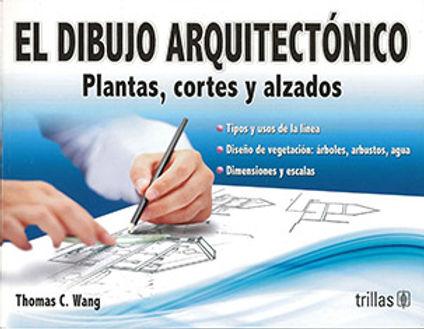 EL DIBUJO ARQUITECTÓNICO. PLANTAS, CORTES Y ALZADOS