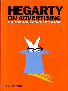 HEGARTY ON ADVERTISING : TURNING INTELLIGENCE INTO MAGIC
