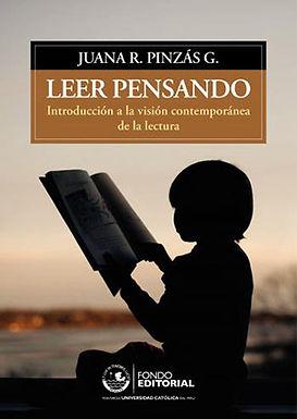 LEER PENSANDO : INTRODUCCIÓN A LA VISIÓN CONTEMPORÁNEA DE LA LECTURA