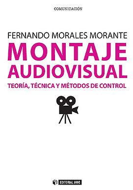 MONTAJE AUDIOVISUAL : TEORÍA, TÉCNICA Y MÉTODOS DE CONTROL