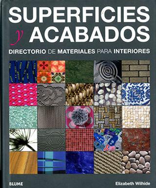 SUPERFICIES Y ACABADOS: DIRECTORIO DE MATERIALES PARA INTERIORES