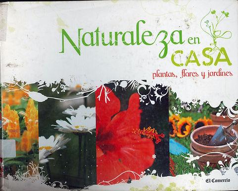 NATURALEZA EN CASA: PLANTAS FLORES Y JARDINES