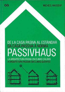 PASSIVHAUS: DE LA CASA PASIVA AL ESTÁNDAR, LA ARQUITECTURA PASIVA EN CLIMAS CÁLIDOS