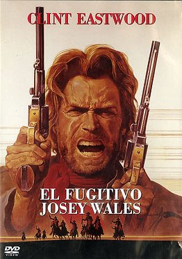 El fugitivo Josey Wales  /  Clint Eastwood