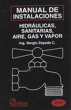 MANUAL DE INSTALACIONES HIDRÁULICAS, SANITARIAS, GAS, AIRE COMPRIMIDO Y VAPOR