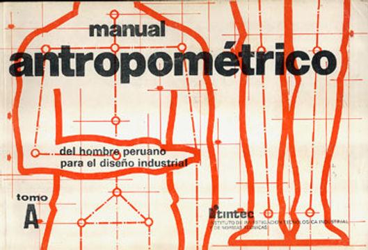 MANUAL ANTROPOMÉTRICO DEL HOMBRE PERUANO PARA EL DISEÑO INDUSTRIAL