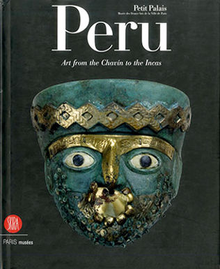 PERU. ART FROM THE CHAVIN TO THE INCAS