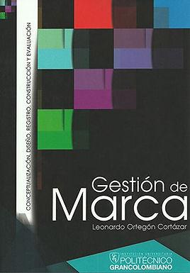 GESTIÓN DE MARCA : CONCEPTUALIZACIÓN, DISEÑO, REGISTRO, CONSTRUCCIÓN Y EVALUACIÓN