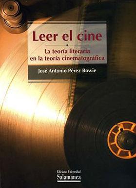 LEER EL CINE : LA TEORIA LITERARIA EN LA TEORÍA CINEMATOGRÁFICA