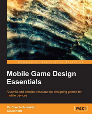 MOBILE GAME DESIGN ESSENTIALS : A USEFUL AND DETAILED RESOURCE FOR DESIGNING GAMES FOR MOBILE DEVICE
