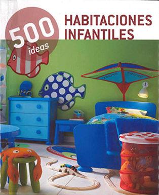 500 IDEAS: HABITACIONES INFANTILES
