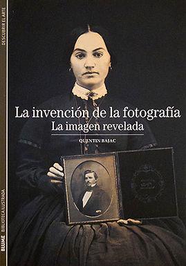 LA INVENCIÓN DE LA FOTOGRAFÍA: LA IMAGEN REVELADA