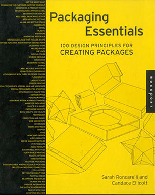 PACKAGING ESSENTIALS : 100 DESIGN PRINCIPLES FOR CREATING PACKAGES