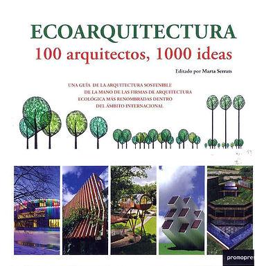 ECOARQUITECTURA: 100 ARQUITECTOS 100 IDEAS
