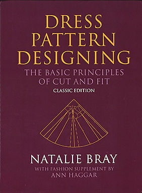 DRESS PATTERN DESIGNING: THE BASIC PRINCIPLES OF CUT AND FIT