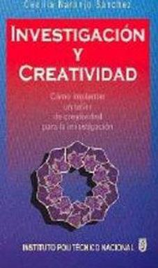 INVESTIGACIÓN Y CREATIVIDAD : CÓMO IMPLANTAR UN TALLER DE CREATIVIDAD PARA LA INVESTIGACIÓN