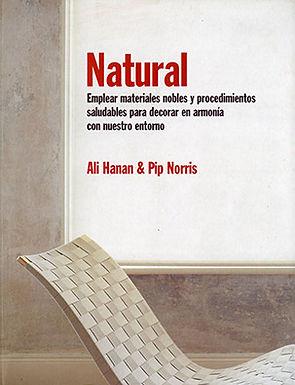 NATURAL: EMPLEAR MATERIALES NOBLES Y PROCEDIMIENTOS SALUDABLES PARA REDECORAR EN ARMONÍA CON NUESTRO