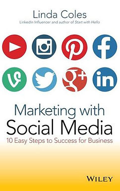 MARKETING WITH SOCIAL MEDIA : LEARN THE BASICS IN 10 EASY STEPS
