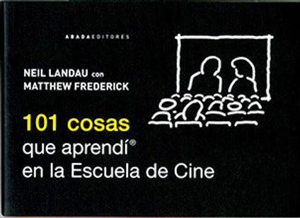 101 COSAS QUE APRENDI EN LA ESCUELA DE CINE