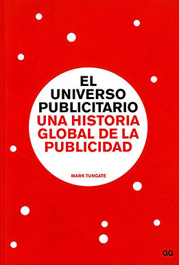 EL UNIVERSO PUBLICITARIO UNA HISTORIA GLOBAL DE LA PUBLICIDAD