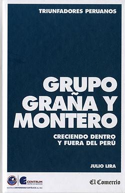 GRUPO GRAÑA Y MONTERO CRECIENDO DENTRO Y FUERA DEL PERÚ