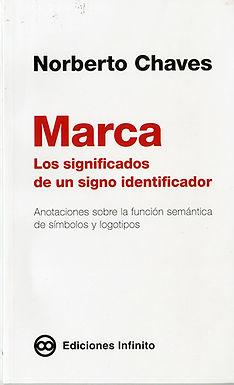 MARCA: LOS SIGNIFICADOS DE UN SIGNO IDENTIFICADOR. ANOTACIONES SOBRE LA FUNCIÓN SEMÁNTICA DE SÍMBOLO
