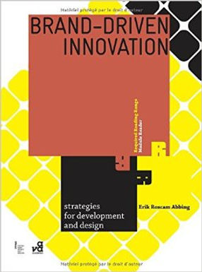 BRAND-DRIVEN INNOVATION : STRATEGIES FOR DEVELOPMENT AND DESIGN