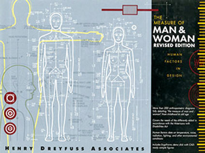 THE MEASURE OF MAN & WOMAN: HUMAN FACTORS IN DESIGN