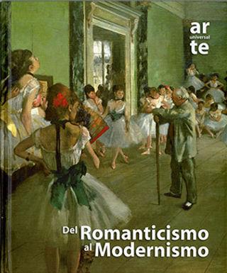 ARTE UNIVERSAL: DEL ROMANTICISMO AL MODERNISMO