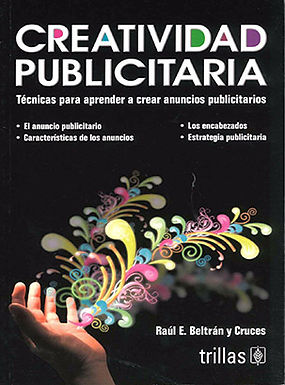 CREATIVIDAD PUBLICITARIA, TÉCNICAS PARA APRENDER A CREAR ANUNCIOS PUBLICITARIOS