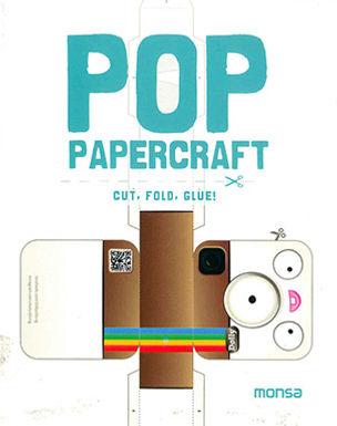 POP PAPERCRAFT: CUT, FOLD, GLUE!