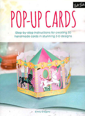 POP-UP CARDS : STEP-BY-STEP INSTRUCTIONS FOR CREATING 30 HANDMADE CARDS IN STUNNING 3-D DESIGNS
